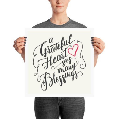 A Grateful Heart Sees Many Blessings-Poster