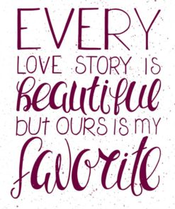 Every Love Story is Beautiful-Free Printable Wall Art