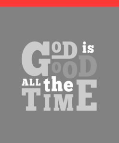 God Is Good – Printable