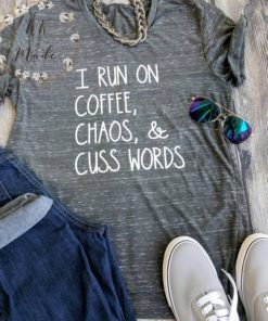 I Run On Chaos – Funny Coffee T Shirt