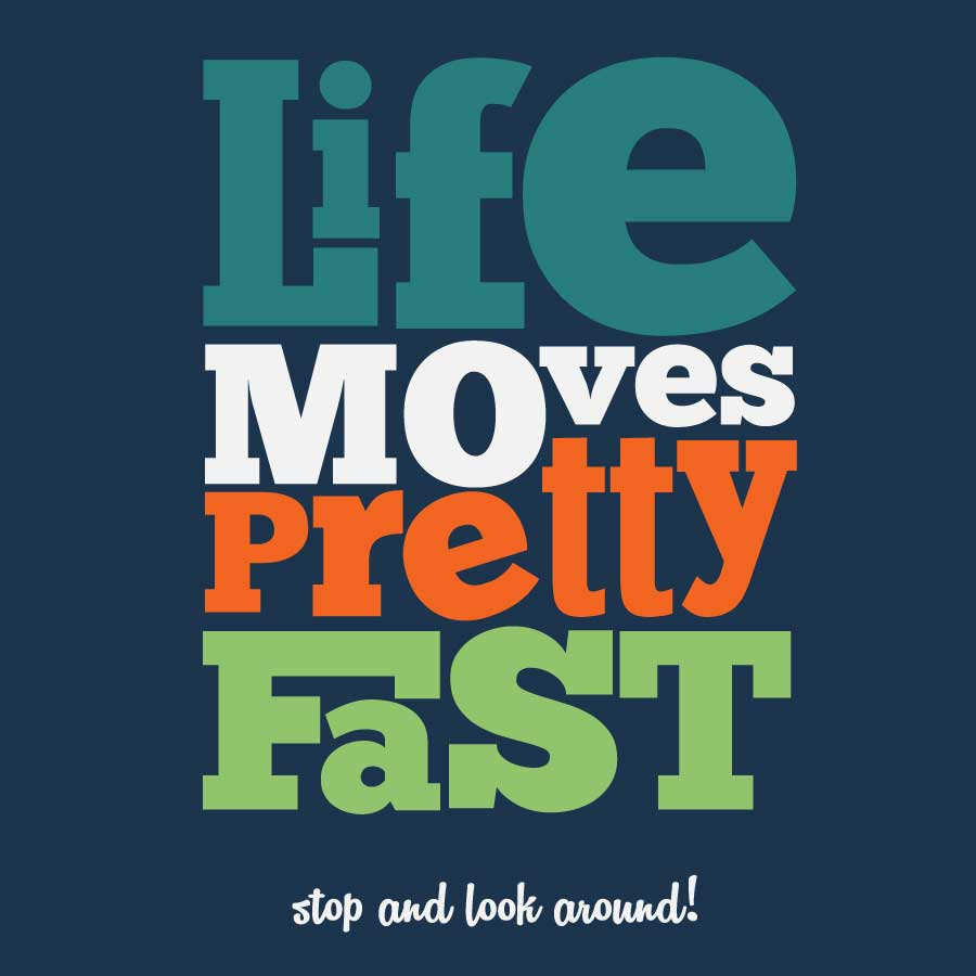 Life Moves Pretty Fast: Life Moves Pretty Fast
