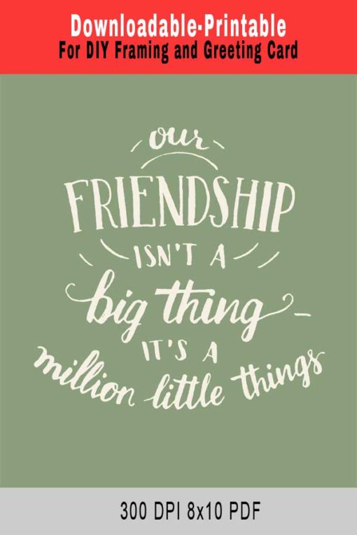 Our Friendship Isn't A Big Thing – Printable Download