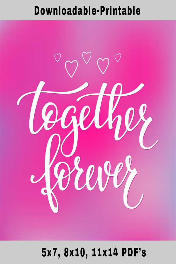 Together Forever Quotes-Free Downloadable Printable ...