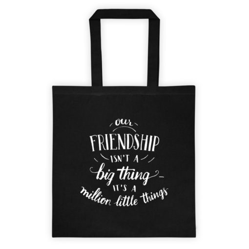 Our Friendship Isn't A Big Thing – Tote bag